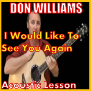 learn to play i would like to see you again by don williams