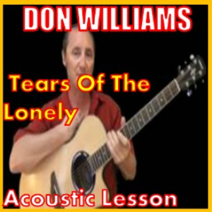 Learn to play Tears Of The Lonely by Don Willliams | Movies and Videos | Educational