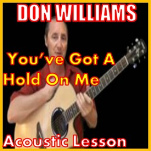 learn to play you've got a hold on me by don williams
