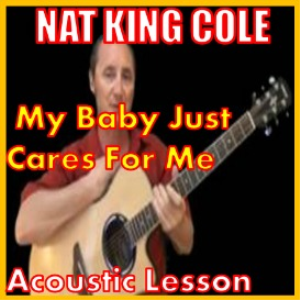 learn to play my baby just cares for me by nat king cole
