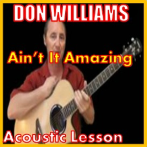 learn to play ain't it amazing by don williams