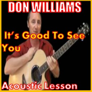 Learn to play It's Good To See You by Don Williams | Movies and Videos | Educational