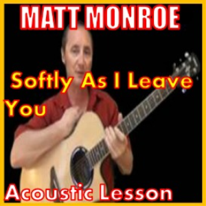 learn to play softly as i leave you by matt monroe