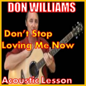 learn to play don't stop loving me now by don williams