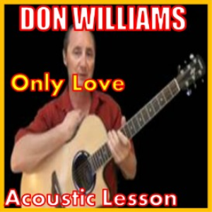 learn to play only love by don williams