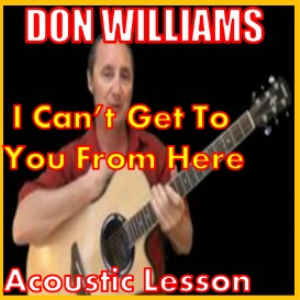 Learn to play I Cant Get To You From Here by Don Williams | Movies and Videos | Educational
