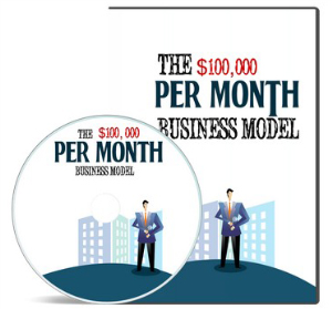 the $100,000 per month business model