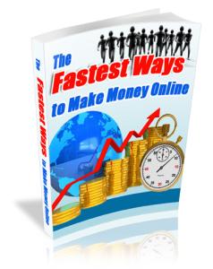Fastest Ways to Make Money Online | eBooks | Internet
