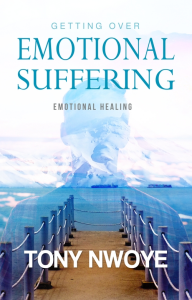 getting over emotional suffering, by tony nwoye