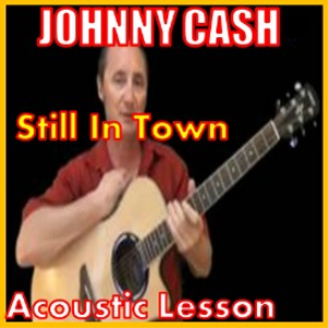 learn to play still in town by johnny cash
