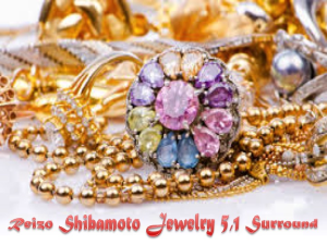 reizo shibamoto jewelry 5.1 surround