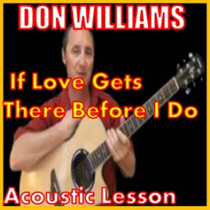 Learn to play If Love Gets There Before I Do by Don Williams | Movies and Videos | Educational