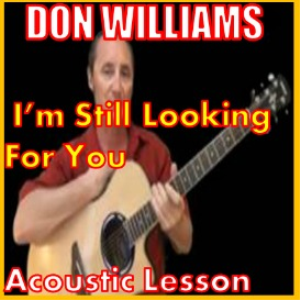 Learn to play I'm Still Looking For You by Don Williams   Movies and Videos   Educational