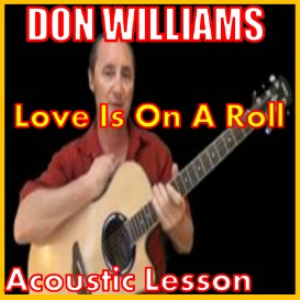 Learn to play Love Is On A Roll By Don Williams | Movies and Videos | Educational