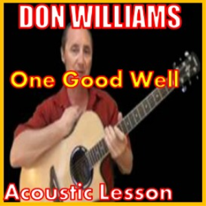 Learn to play One Good Well by Don Williams | Movies and Videos | Educational