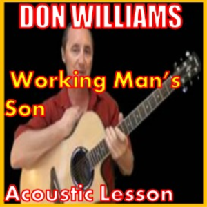 Learn to play Working Man's Son by Don Williams | Movies and Videos | Educational