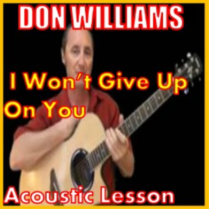 Learn to play I Won't Give Up On You by Don Williams | Movies and Videos | Educational