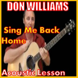 Learn to play Sing Me Back Home 2 Don Williams | Movies and Videos | Educational