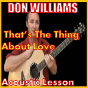 Learn to play That's The Thing About Love by Don Williams | Movies and Videos | Educational
