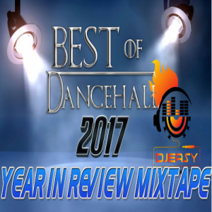 best of dancehall 2017 end of year review vybz kartel,alkaline,popcaan,aidonia,mavado,jahmiel,masicka,tommy lee,sean paul & more mix by djeasy