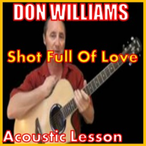Learn to play Shot Full Of Love by Don Williams | Movies and Videos | Educational