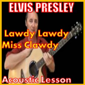 Learn to play Lawdy Lawdy Miss Clawdy 2 by Elvis Presley | Movies and Videos | Educational