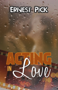 acting in love, by ernest pick