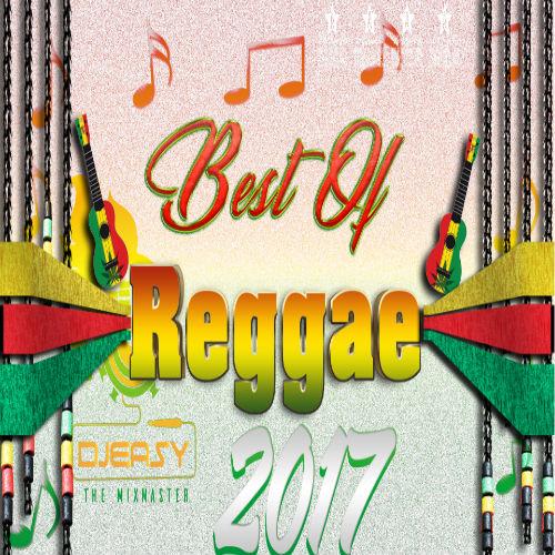 Best Of Reggae 2017 End of Year Review Jah Cure,Lutan  Fyah,Chronixx,Sizzla,Etana,Tarrus Riley & More Mix by djeasy