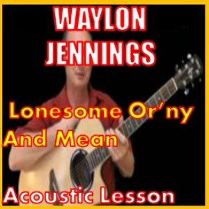 learn to play lonesome orny and mean by waylon jennings