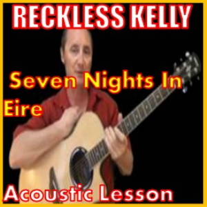 learn to play seven nights in eire by reckless kelly
