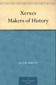 Xerxes        Makers of History   eBooks   Classics