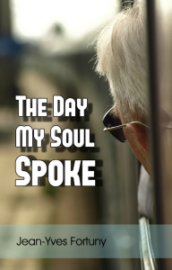 the day my soul spoke, by jean-yves fortuny