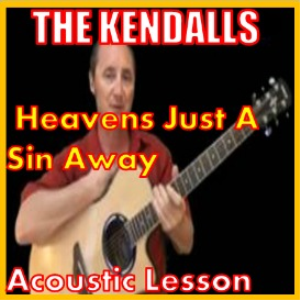 Learn to play Heavens Just A Sin Away by The Kendalls | Movies and Videos | Educational