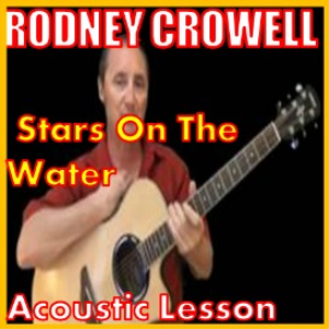 learn to play stars on the water by rodney crowell