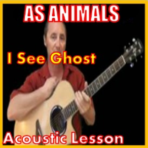 Learn to play I See Ghost by As Animals | Movies and Videos | Educational