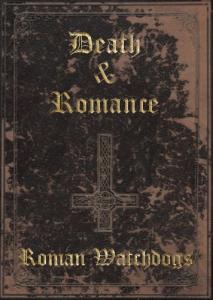 death & romance by roman watchdogs