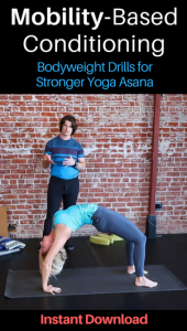 mobility based conditioning: bodyweight drills for stronger yoga asana