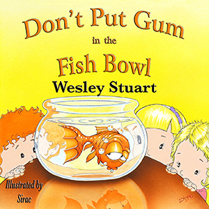 Don't Put Gum in the Fish Bowl | eBooks | Children's eBooks