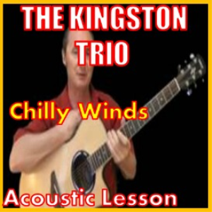 Learn to play Chilly Winds by The Kingston Trio | Movies and Videos | Educational