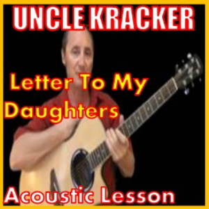 Learn to play Letter To My Daughters by Uncle Kracker | Movies and Videos | Educational