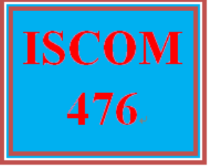 ISCOM 476 Entire Course | eBooks | Education