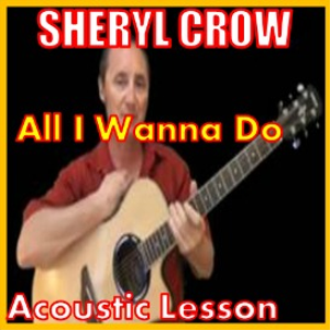 Learn to play All I Wanna Do by Sheryl Crow | Movies and Videos | Educational