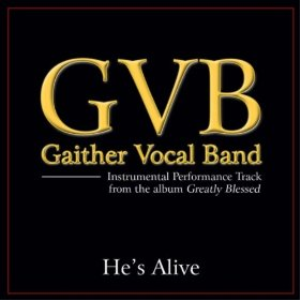 He's Alive - Gaither Vocal Band Piano Vocal only edition with SATB choir, TTBB and solo | Music | Gospel and Spiritual