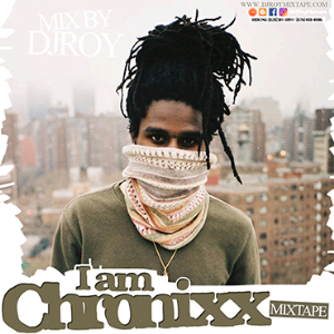 dj roy i am chronixx official mixtape 2018