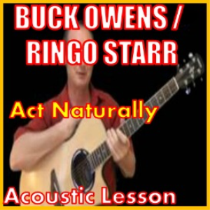 Learn to play Act Naturally by Buck Owens | Movies and Videos | Educational