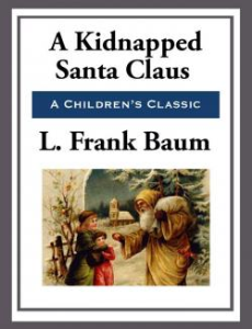 a kidnapped santa claus (baum, 1904)