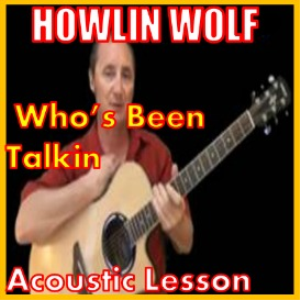 Learn to play Who's Been Talkin' by Howlin' Wolf | Movies and Videos | Educational