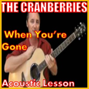Learn to play When You're Gone by The Cranberries | Movies and Videos | Educational