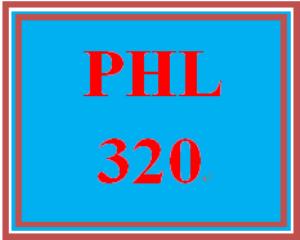 PHL 320 Entire Course | eBooks | Education