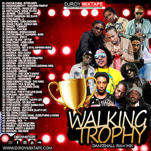 Dj Roy Walking Trophy Dancehall Mix | Music | Reggae